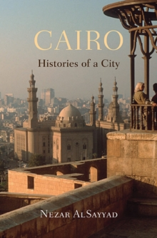 Cairo : Histories of a City, Paperback / softback Book