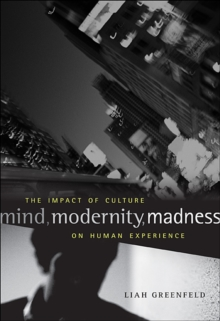 Mind, Modernity, Madness : The Impact of Culture on Human Experience, Hardback Book