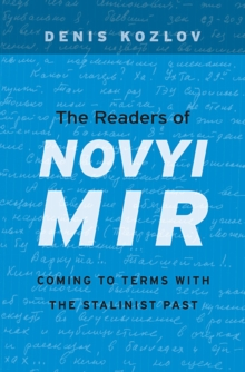 The Readers of <i>Novyi Mir</i> : Coming to Terms with the Stalinist Past, Hardback Book
