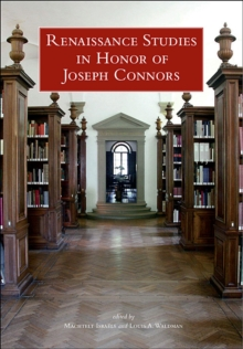 Renaissance Studies in Honor of Joseph Connors, Volumes 1 and 2, Hardback Book