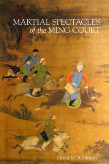 Martial Spectacles of the Ming Court, Hardback Book
