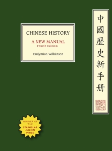 Chinese History : A New Manual, Fourth Edition, Paperback Book
