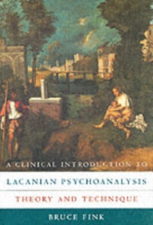 A Clinical Introduction to Lacanian Psychoanalysis : Theory and Technique, Paperback Book