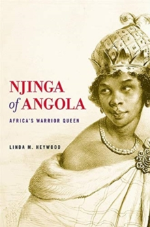 Njinga of Angola : Africa's Warrior Queen, Paperback / softback Book