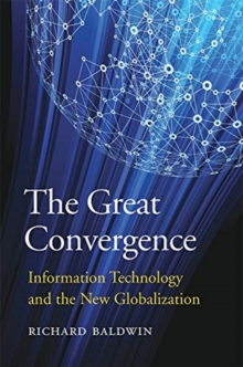 The Great Convergence : Information Technology and the New Globalization, Paperback / softback Book