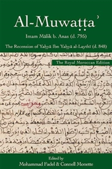 al-Muwatta', the Royal Moroccan Edition : The Recension of Yahya Ibn Yahya al-Laythi, Hardback Book