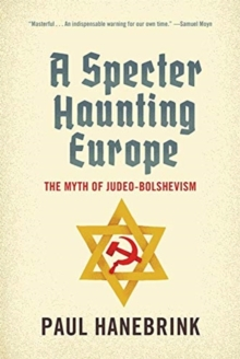 A Specter Haunting Europe : The Myth of Judeo-Bolshevism, Paperback / softback Book