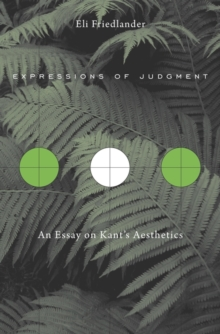 Expressions of Judgment : An Essay on Kant's Aesthetics, Hardback Book