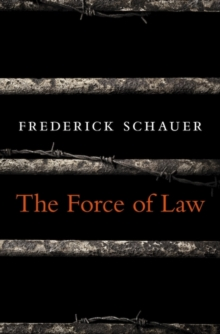 The Force of Law, Hardback Book
