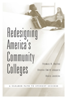 Redesigning America's Community Colleges : A Clearer Path to Student Success, Hardback Book