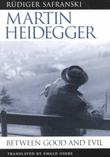 Martin Heidegger : Between Good and Evil, Paperback / softback Book