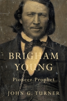 Brigham Young : Pioneer Prophet, Paperback / softback Book