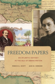 Freedom Papers : An Atlantic Odyssey in the Age of Emancipation, Paperback / softback Book