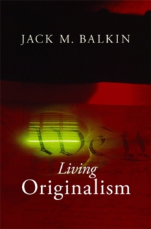 Living Originalism, Paperback / softback Book