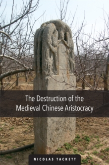 The Destruction of the Medieval Chinese Aristocracy, Hardback Book