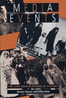 Media Events : The Live Broadcasting of History, Paperback / softback Book