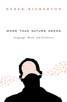 More Than Nature Needs : Language, Mind, and Evolution, Hardback Book