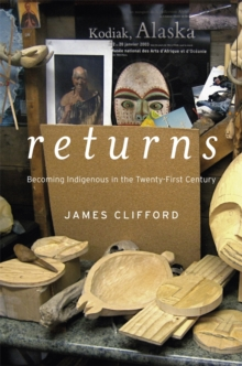 Returns : Becoming Indigenous in the Twenty-First Century, Hardback Book