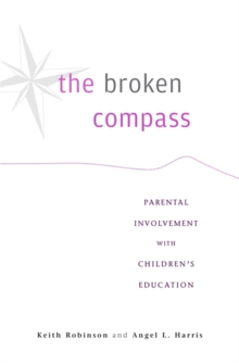 The Broken Compass : Parental Involvement with Children's Education, Hardback Book