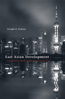 East Asian Development : Foundations and Strategies, Hardback Book