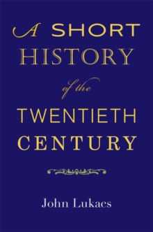 A Short History of the Twentieth Century, Hardback Book
