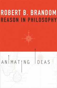 Reason in Philosophy : Animating Ideas, Paperback / softback Book