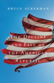 The Decline and Fall of the American Republic, Paperback / softback Book