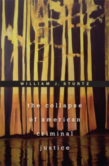 The Collapse of American Criminal Justice, Paperback / softback Book