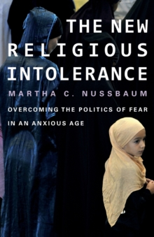 The New Religious Intolerance : Overcoming the Politics of Fear in an Anxious Age, Paperback Book