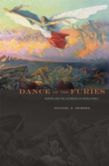 Dance of the Furies : Europe and the Outbreak of World War I, Paperback / softback Book