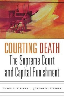 Courting Death : The Supreme Court and Capital Punishment, Hardback Book