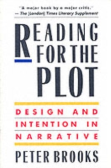 Reading for the Plot : Design and Intention in Narrative, Paperback / softback Book