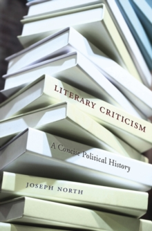 Literary Criticism : A Concise Political History, Hardback Book