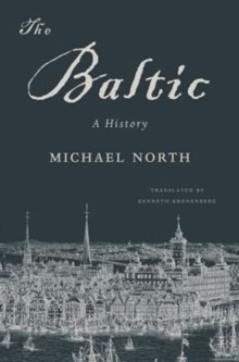 The Baltic : A History, Paperback / softback Book