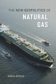 The New Geopolitics of Natural Gas, Hardback Book