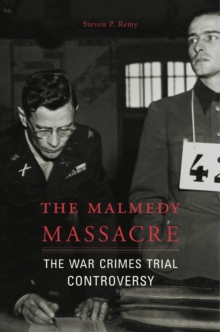 The Malmedy Massacre : The War Crimes Trial Controversy, Hardback Book