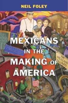 Mexicans in the Making of America, Paperback / softback Book