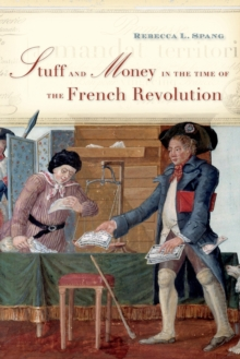 Stuff and Money in the Time of the French Revolution, Paperback / softback Book