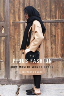 Pious Fashion : How Muslim Women Dress, Hardback Book