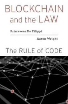 Blockchain and the Law : The Rule of Code, Hardback Book