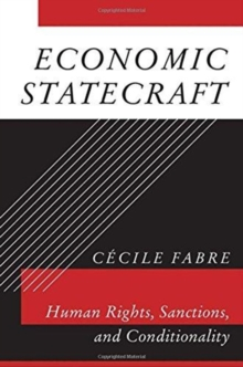 Economic Statecraft : Human Rights, Sanctions, and Conditionality, Hardback Book
