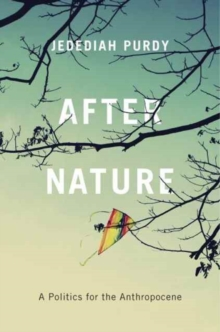 After Nature : A Politics for the Anthropocene, Paperback / softback Book