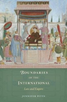 Boundaries of the International : Law and Empire, Hardback Book
