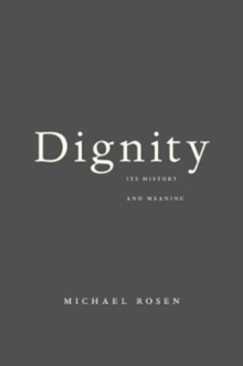 Dignity : its History and Meaning, Paperback Book