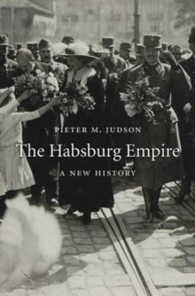 The Habsburg Empire : A New History, Paperback / softback Book