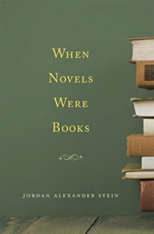 When Novels Were Books, Hardback Book