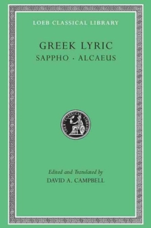 Greek Lyric, Volume I: Sappho and Alcaeus, Hardback Book