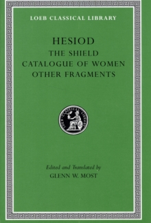 Hesiod : Shield Catalogue of Women, Other Fragments v. 2, Hardback Book