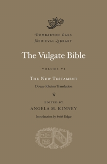 The Vulgate Bible, Volume VI: The New Testament : Douay-Rheims Translation, Hardback Book