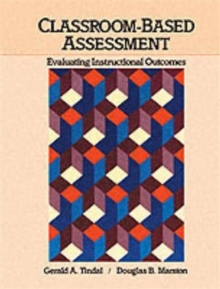 Classroom Based Assessment : Evaluating Instructional Outcomes, Paperback Book